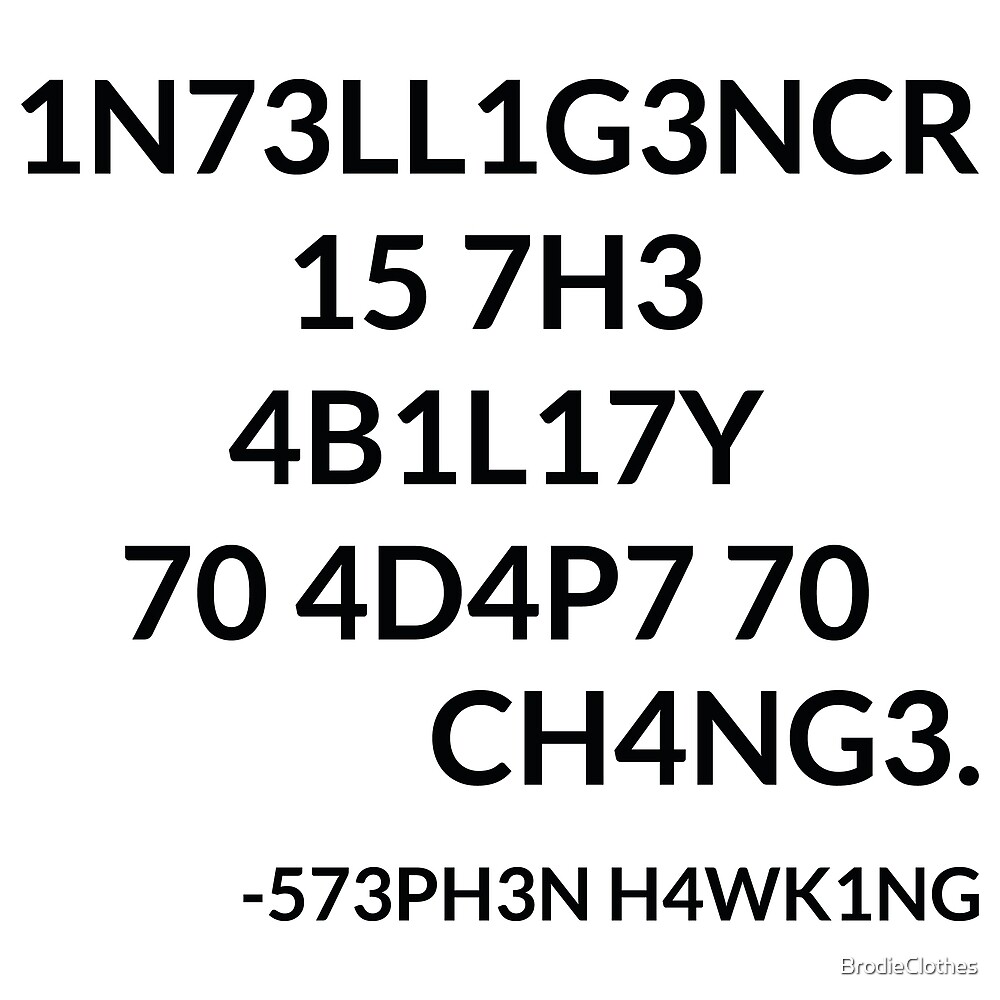Stephen Hawking - Intelligence by BrodieClothes