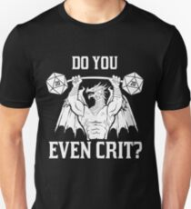 Ancient Swole'd Dragon - Do You Even Crit? Unisex T-Shirt