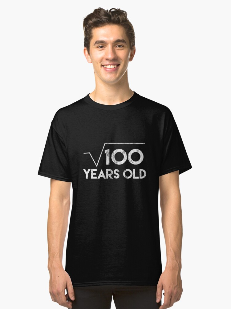 100 Years Old Shirt - Gift Classic T-Shirt Front