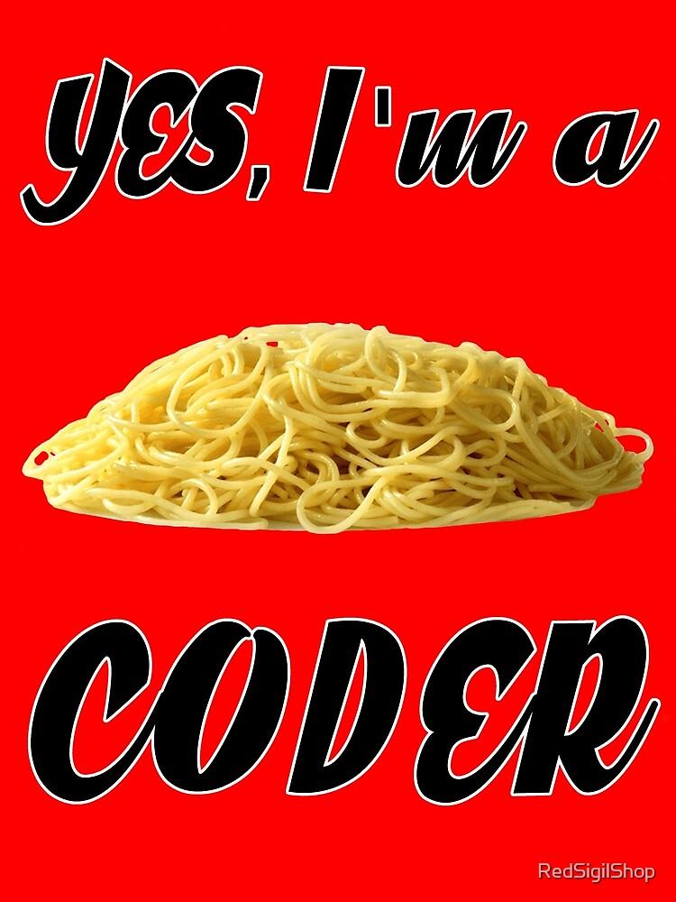 Yes, I'm a Coder - Spagghetti Code by RedSigilShop