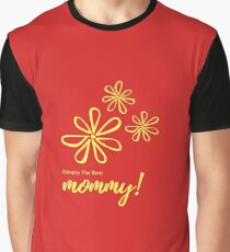 Simply the best mommy Graphic T-Shirt