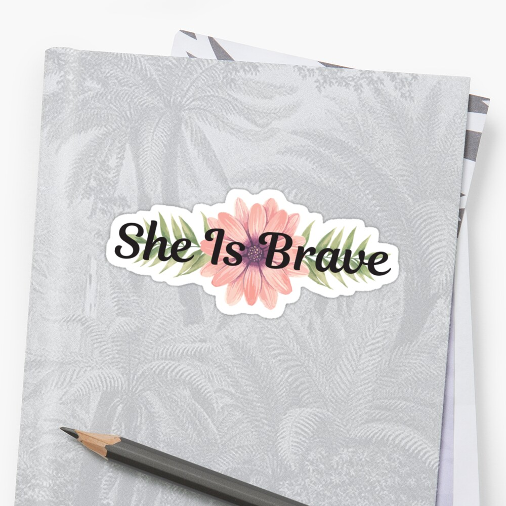Inspirational quote - She is brave - Cute girly floral typography by IN3PIRED