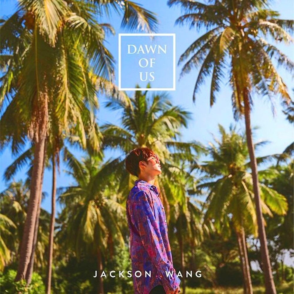 JACKSON WANG - DAWN OF US  by KpopInfiresMe