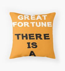 Behind Every Great Fortune There Is A Crime Throw Pillow