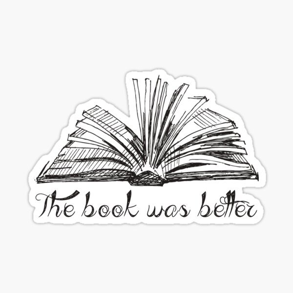 The book was better Sticker