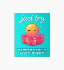 """Just Try"" Baby Octopus Art Board"