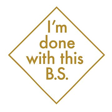 I'm done with this b.s. graduation cap sticker by jillw1