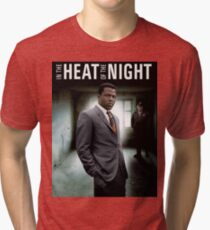 IN THE HEAT OF THE NIGHT Tri-blend T-Shirt
