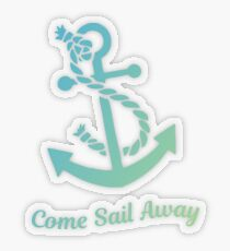 Come Sail Away Anchor  Transparent Sticker