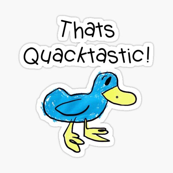 thats Quacktastic Sticker