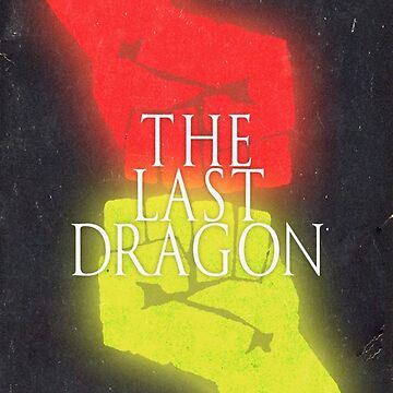 The Last Dragon by arnoldpark