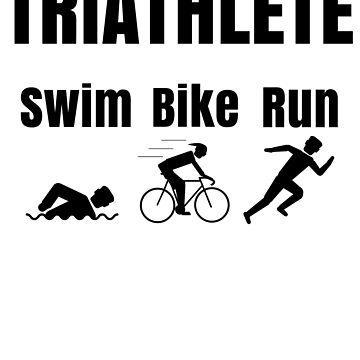 Triathlete Swim Bike Run Triathlon by Fun-T-Shirts