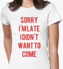 Sorry I'm late I didn't want to come funny mens womens unisex graphic t shirt RED Women's Fitted T-Shirt