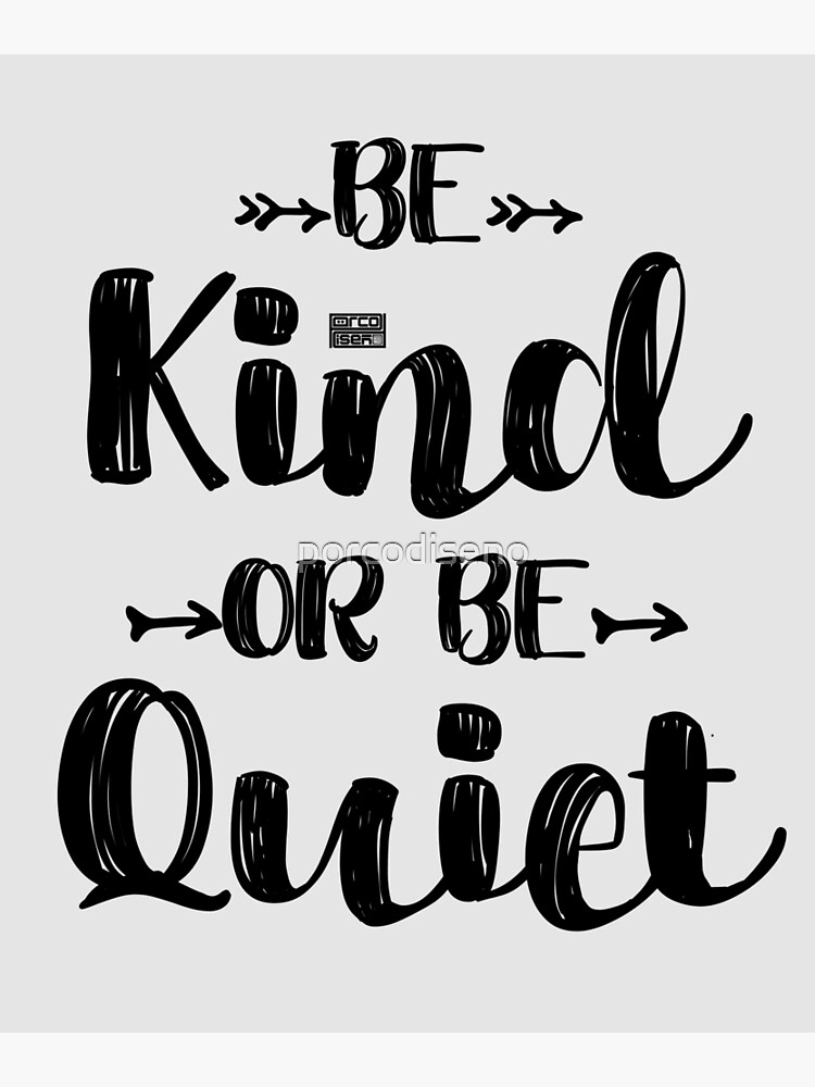 Black Funny Teacher Saying Be Kind Or Be Quiet Quote   Poster