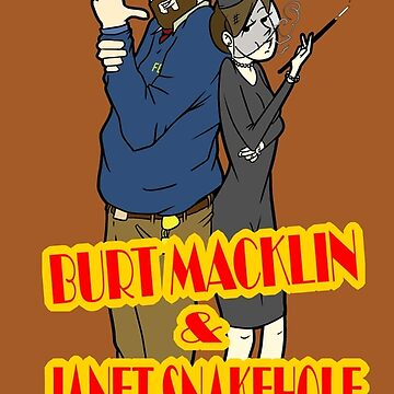 The Adventures of Burt Macklin and Janet Snakehole by Egan316