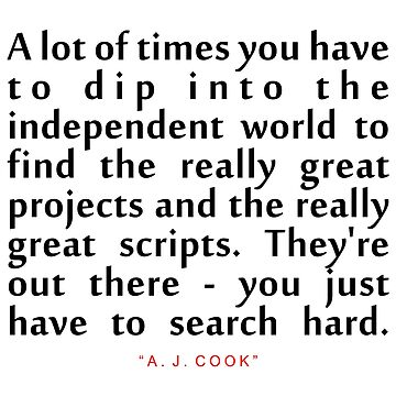 "A lot of...""A. J. Cook"" Inspirational Quote by ColorQuote"