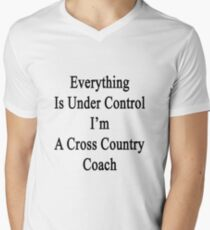 Everything Is Under Control I'm A Cross Country Coach  Mens V-Neck T-Shirt
