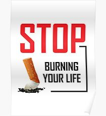 Stop burning your life Poster