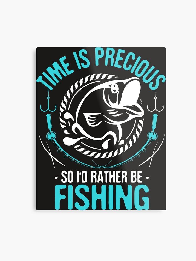 5a3f12d0 Time Is Precious Fishing T-Shirt - Cool Funny Nerdy Fishing Fish Fishery  Fisherman Humor
