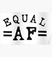 EQUAL AF black Poster