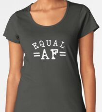 EQUAL AF white Premium Scoop T-Shirt