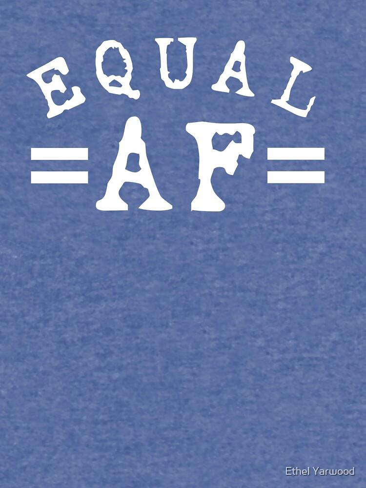 EQUAL AF white by EthelYarwoodEnt