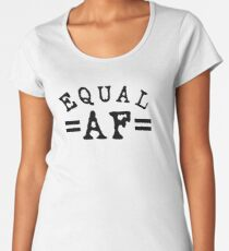 EQUAL AF black Women's Premium T-Shirt