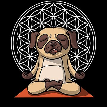 Pug Dog Buddha Yoga Zen Flower Of Life Pet Meditation by underheaven