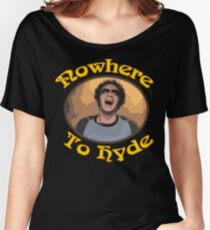 70s Show - Nowhere To Hyde #3 Women's Relaxed Fit T-Shirt