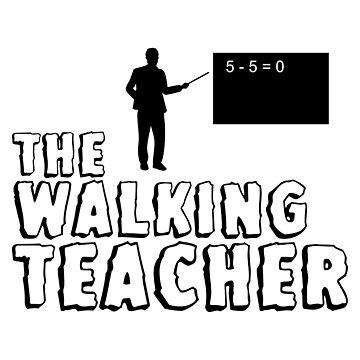 The Walking Teacher School Gift Idea by Er1k99
