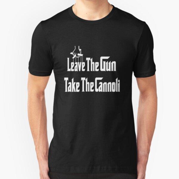 Leave The Gun Take The Cannoli Slim Fit T-Shirt