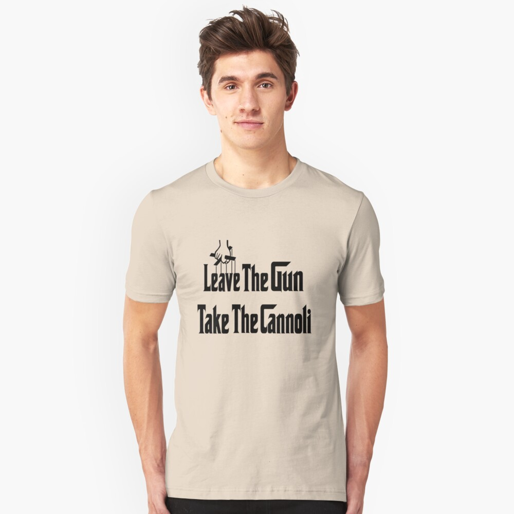 Leave The Gun Take The Cannoli Unisex T-Shirt Front