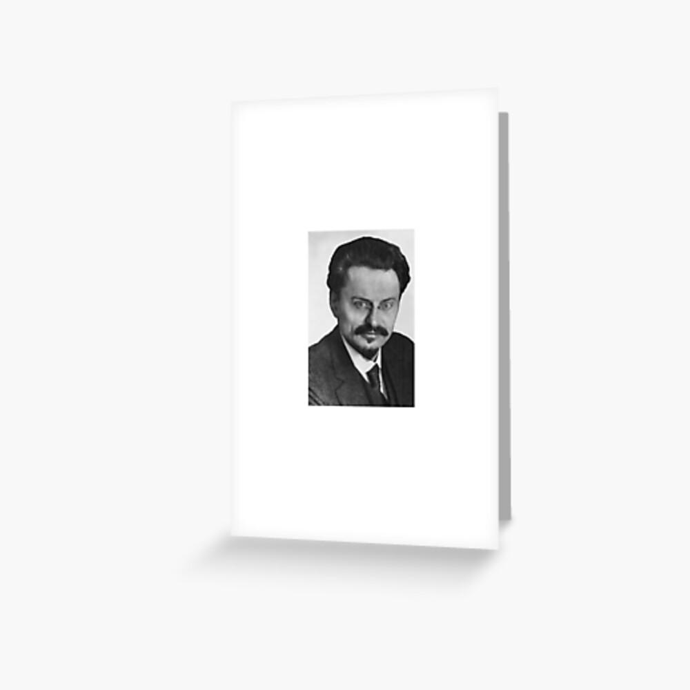 Leon Trotsky Лев #Троцкий Leo Dawidowitsch #Trotzki Lev Davidovich #Bronstein RSDLP Trotskyism #LeonTrotsky #ЛевТроцкий #LeoDawidowitschTrotzki #LevDavidovichBronstein #RSDLP #Trotskyism #Trotsky Greeting Card