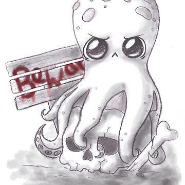 Beware! Grumpy octopus is there! by RoxysArtShop