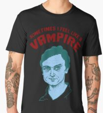 Sometimes I feel like a vampire Men's Premium T-Shirt