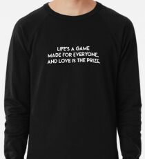 Life is a Game Lightweight Sweatshirt