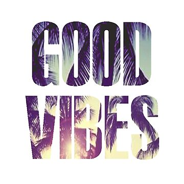 Good Vibes by Monac01