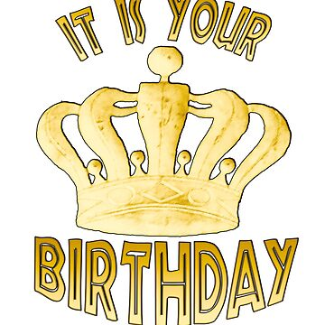 IT IS YOUR BIRTHDAY by vonAchberg