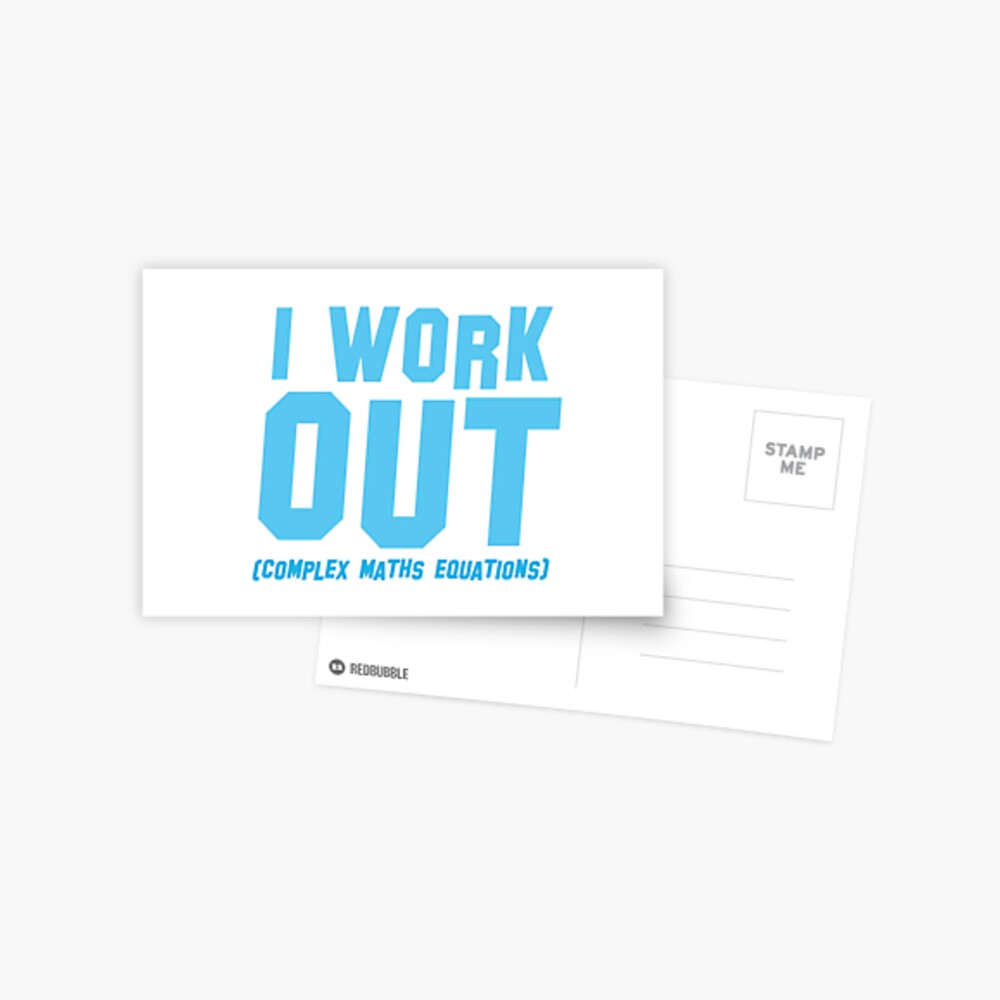 I WORK OUT (complex maths equations) Postcard