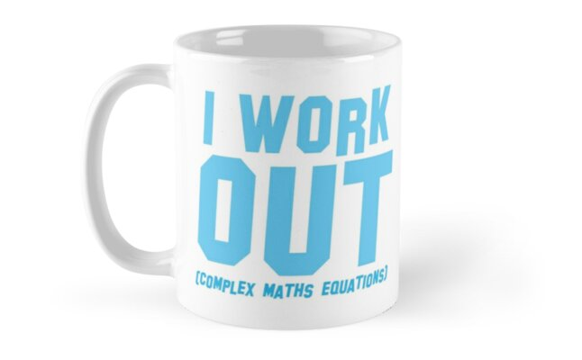 I WORK OUT (complex maths equations)\