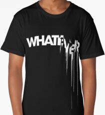 whatever Long T-Shirt