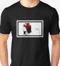 Do I look sad to you? Unisex T-Shirt