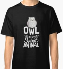 Cute Owl Is My Spirit Animal Funny Quote T Shirt Classic T-Shirt