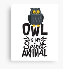 Cute Owl Is My Spirit Animal Funny Quote T Shirt Canvas Print