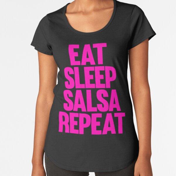 Eat Sleep Salsa Repeat - Pink Logo Premium Scoop T-Shirt