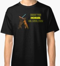 Neigh The Horse Be With You Classic T-Shirt