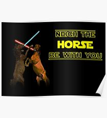 Neigh The Horse Be With You Poster