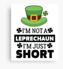 Funny I'm Not A Leprechaun I'm Just Short Quote T Shirt Canvas Print