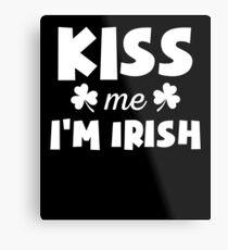 Funny Kiss Me I'm Irish Shamrock Quote T Shirt Metal Print