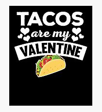 Funny Tacos Are My Valentine Quote T Shirt Photographic Print